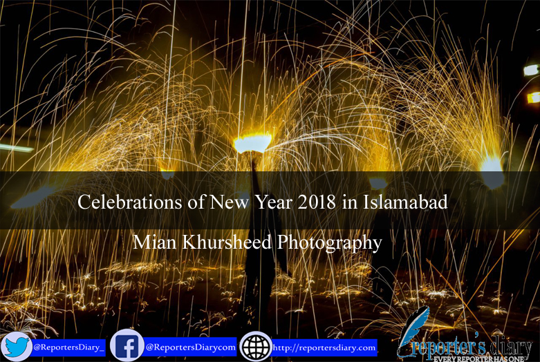 Celebrations of New Year 2018 in Islamabad