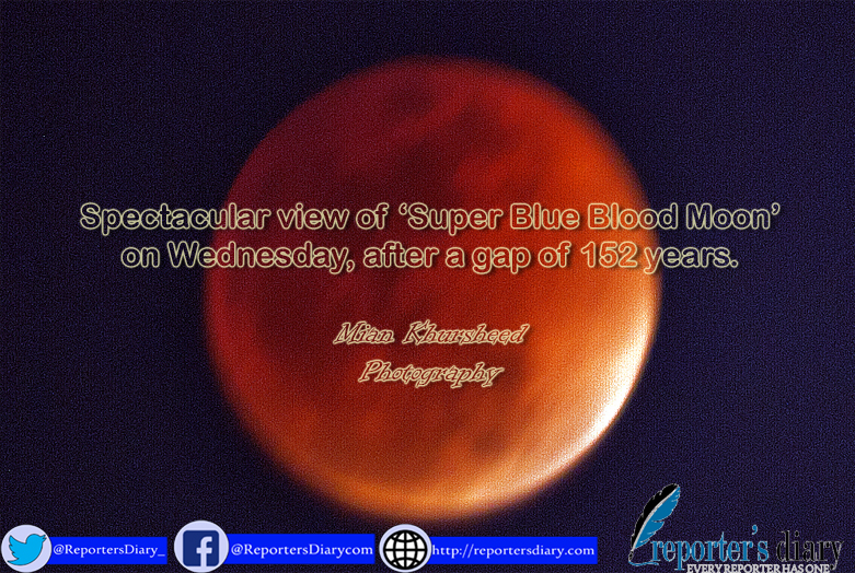 Spectacular view of 'Super Blue Blood Moon'on Wednesday, after a gap of 152 years.