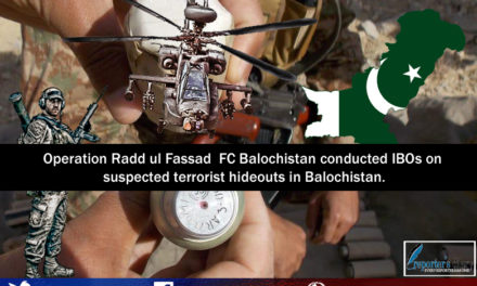 Operation Radd ul Fassad  FC Balochistan conducted IBOs on suspected terrorist hideouts in Balochistan.